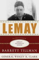 Literature Review Reviewed by Lieutenant-Colonel (Ret d) Dean Black Curtis Lemay was a hero to many and a villain to many others.