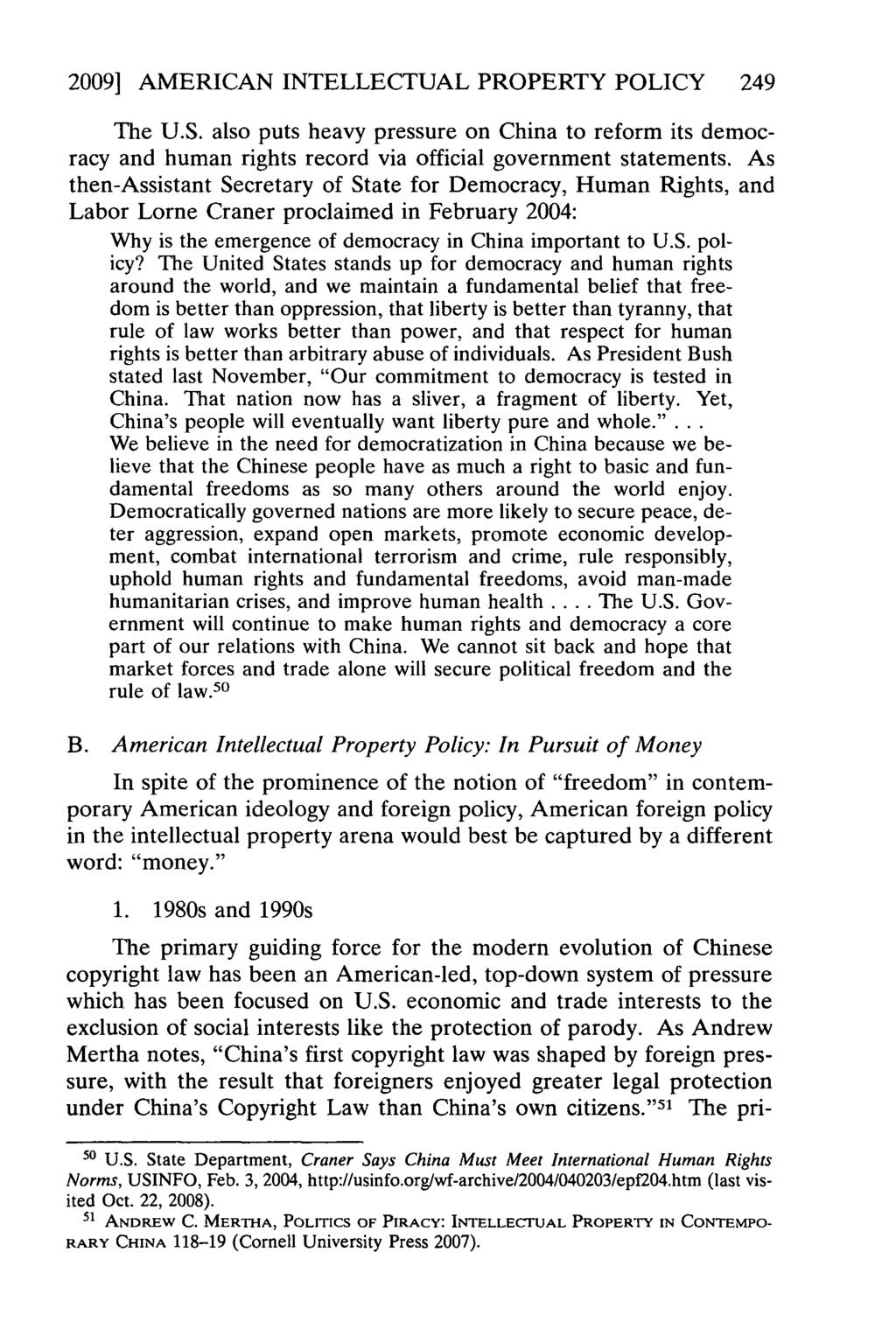 2009] AMERICAN INTELLECTUAL PROPERTY POLICY 249 The U.S. also puts heavy pressure on China to reform its democracy and human rights record via official government statements.