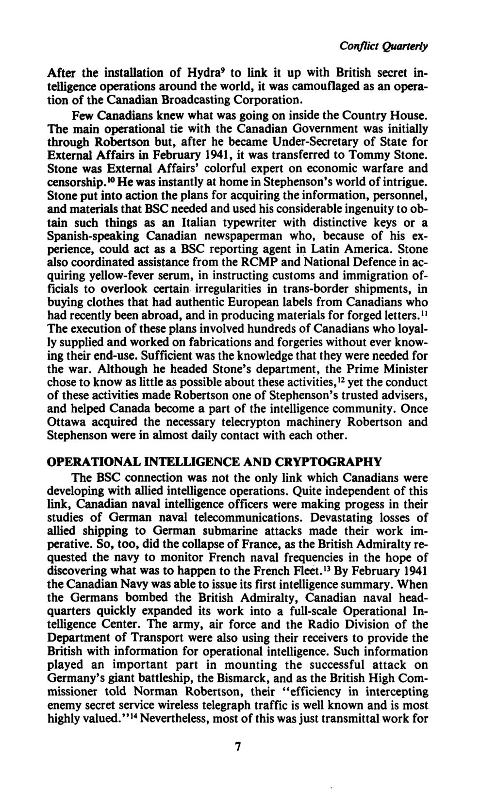 Conflict Quarterly After the installation of Hydra 9 to link it up with British secret intelligence operations around the world, it was camouflaged as an operation of the Canadian Broadcasting