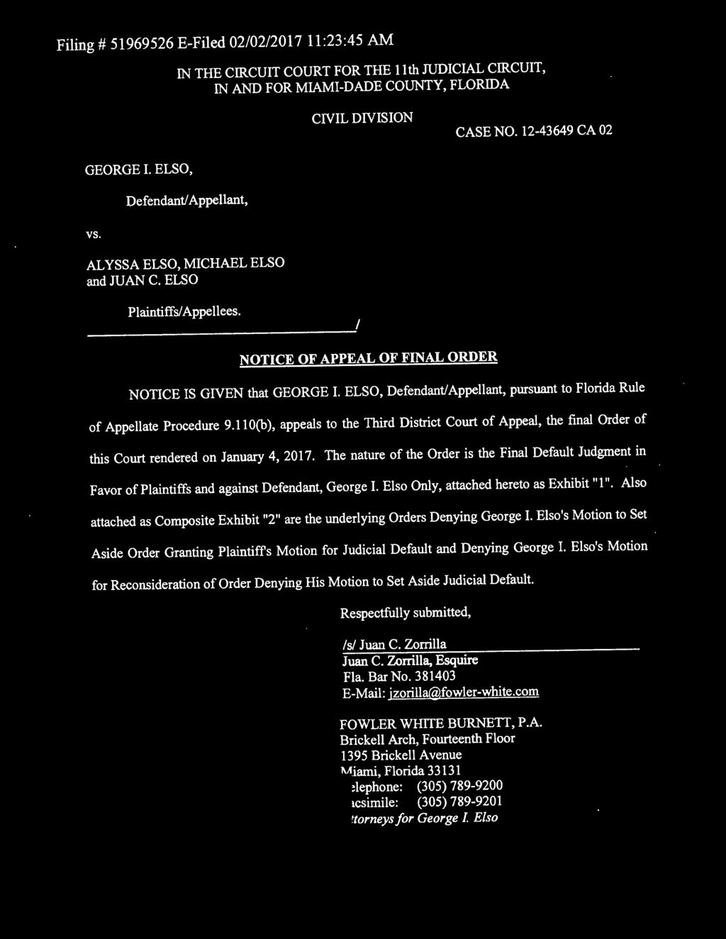 NOTICE OF APPEAL OF FINAL ORDER NOTICE IS GIVEN that GEORGE I. ELSO, Defendant/ Appellant, pursuant to Florida Rule of Appellate Procedure 9.