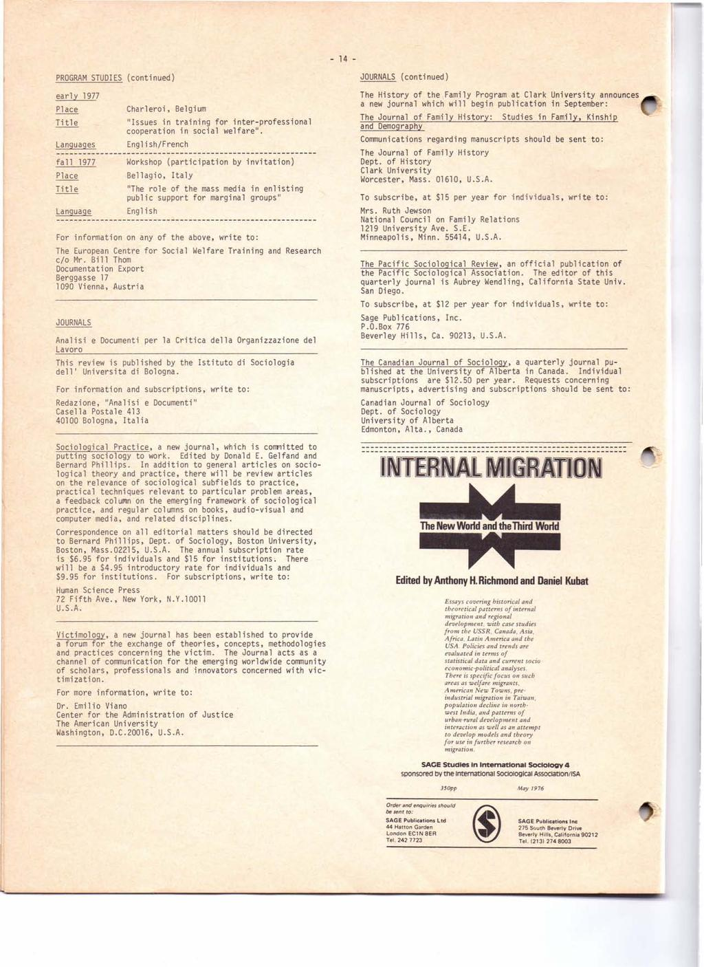 "- 14 - PROGRAM STUOIES (continued) early 1977 Place Title Languages fall 1977 Place Title Language Charleroi, Belgium ""Issues in training for inter-professional cooperation in social welfare""."