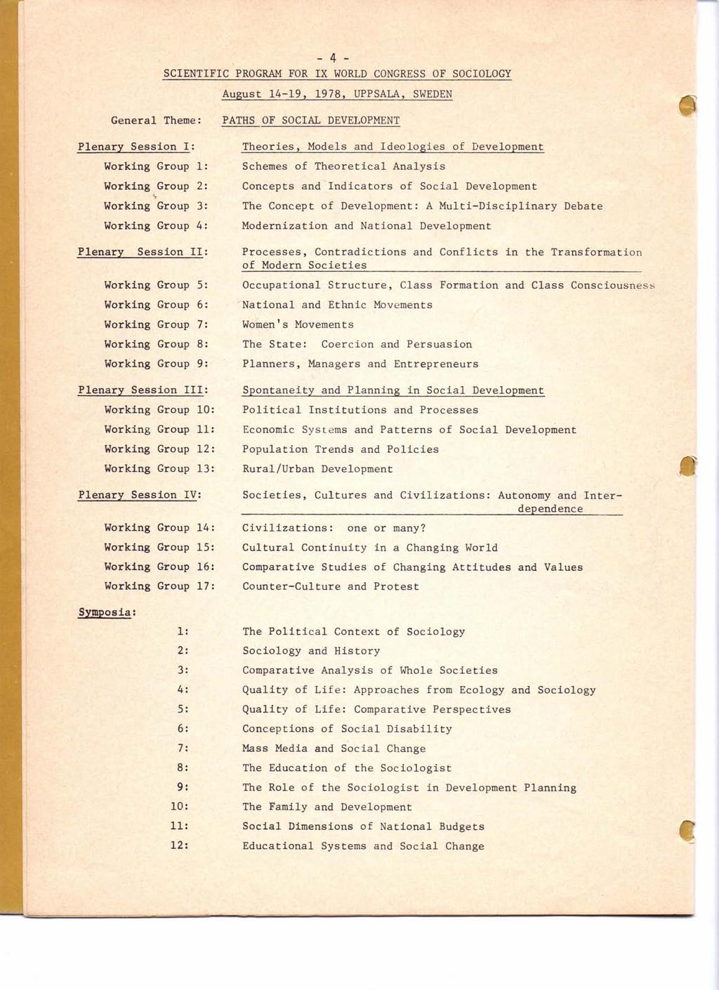 - 4 - SCIENTIFIC PROGRAM FOR IX WORLD CONGRESS OF SOCIOLOGY August 14-19, 1978, UPPSALA, SWEDEN General Theme: PATHS OF SOCIAL DEVELOPMENT Plenary Session 1: Theories, Models and Ideologies of