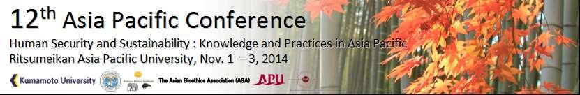 Conference Proceedings The 12 th Asia Pacific Conference (APC 12) & The 15 th Asian Bioethics Conference (ABC 15) @ Ritsumeikan Asia Pacific University (APU), Beppu, Japan (November 1-3) & Kumamoto