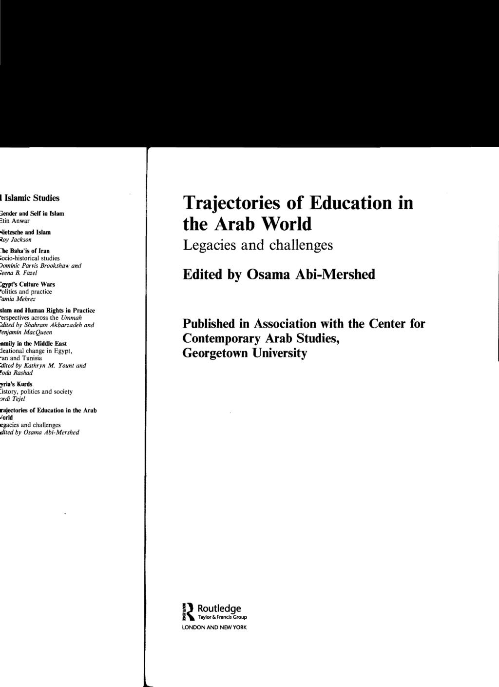 Trajectories of Education in the Arab World Legacies and challenges Edited by Osama Abi-Mershed Published in