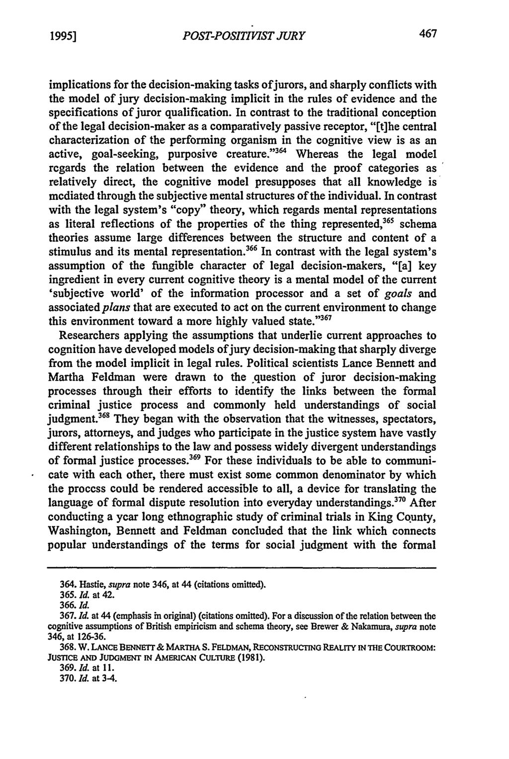1995] POST-POSITIVIST JURY implications for the decision-making tasks ofjurors, and sharply conflicts with the model of jury decision-making implicit in the rules of evidence and the specifications