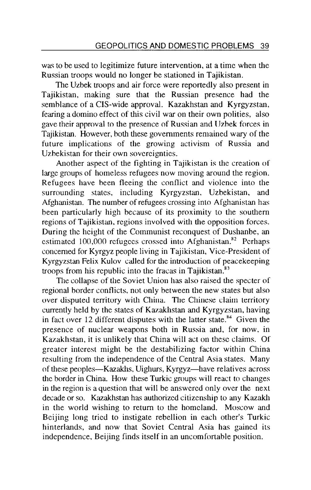 GEOPOLITICS AND DOMESTIC PROBLEMS 39 was to be used to legitimize future intervention, at a time when the Russian troops would no longer be stationed in Tajikistan.