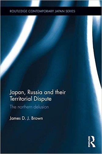 Book project Japan, Russia and their Territorial Dispute: The Northern Delusion (Routledge, March 11 2016) Origins of the book project My background in Russian foreign policy Aim of