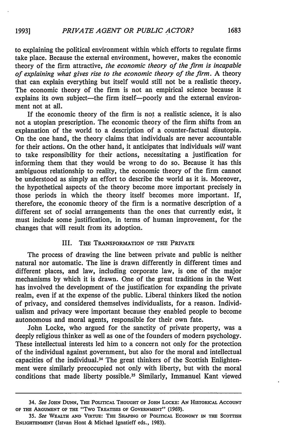 1993] PRIVATE AGENT OR PUBLIC ACTOR? 1683 to explaining the political environment within which efforts to regulate firms take place.