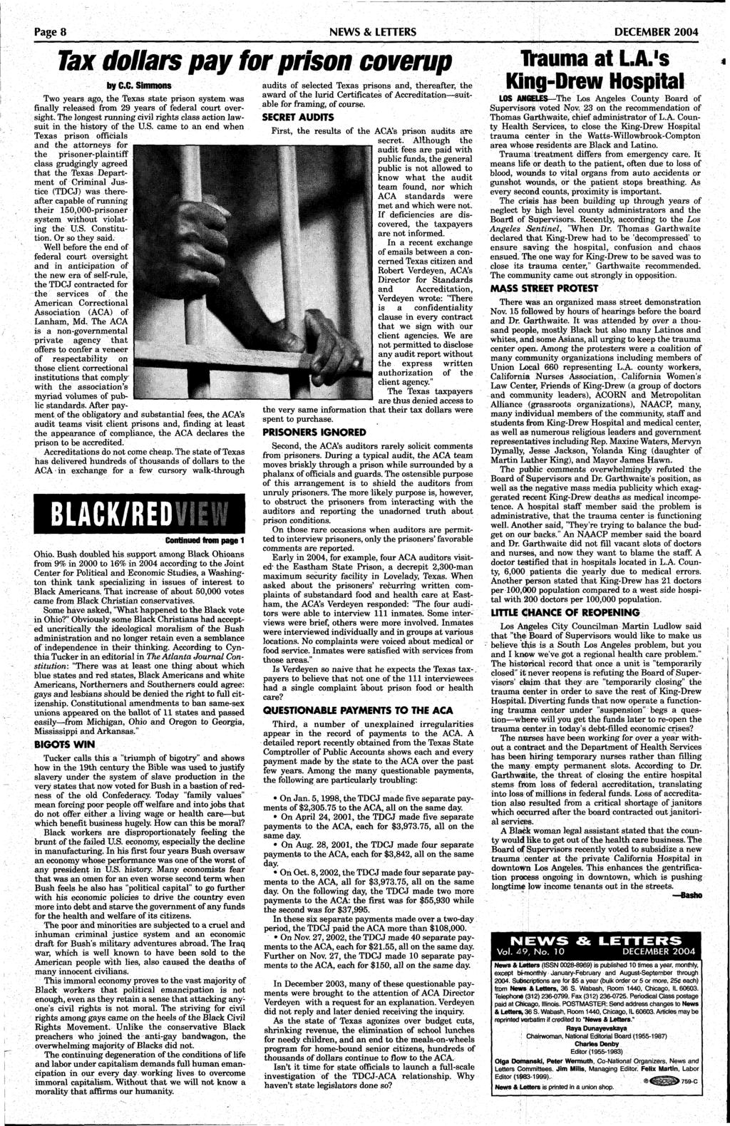 Page 8 NEWS & LETTERS DECEMBER 2004 Tax dollars pay for prison coverup by C.C. Simmons Two years ago, the Texas state prison system was finally released from 29 years of federal court oversight.