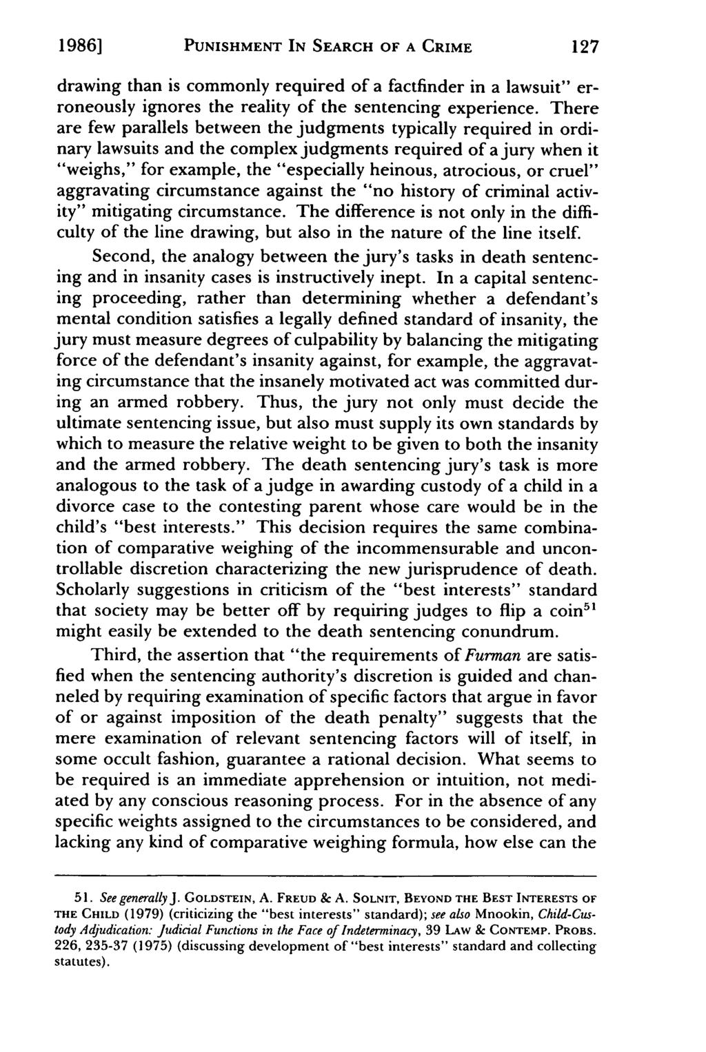 "1986] PUNISHMENT IN SEARCH OF A CRIME drawing than is commonly required of a factfinder in a lawsuit"" erroneously ignores the reality of the sentencing experience."