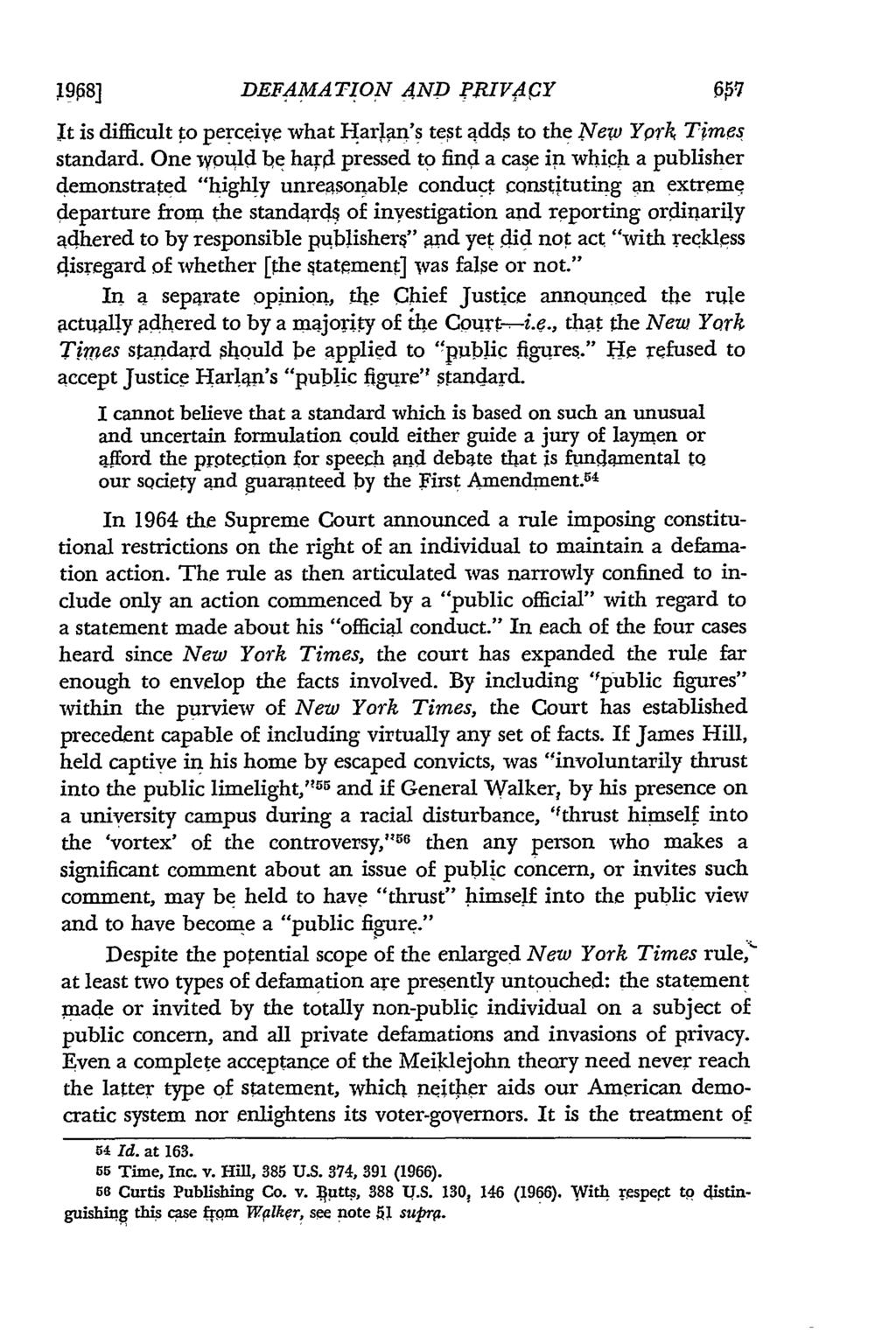 1908] DEFAMATION AND PRIVACY It is difficult to perceive what Harlan's test adds to the New YPrA Times standard.