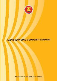 ASEAN (Integration) Blueprints ASEAN Economic Community Blueprint(AEC) 2007 The AEC will transform ASEAN into a single market and production base, a highly competitive economic region, a region