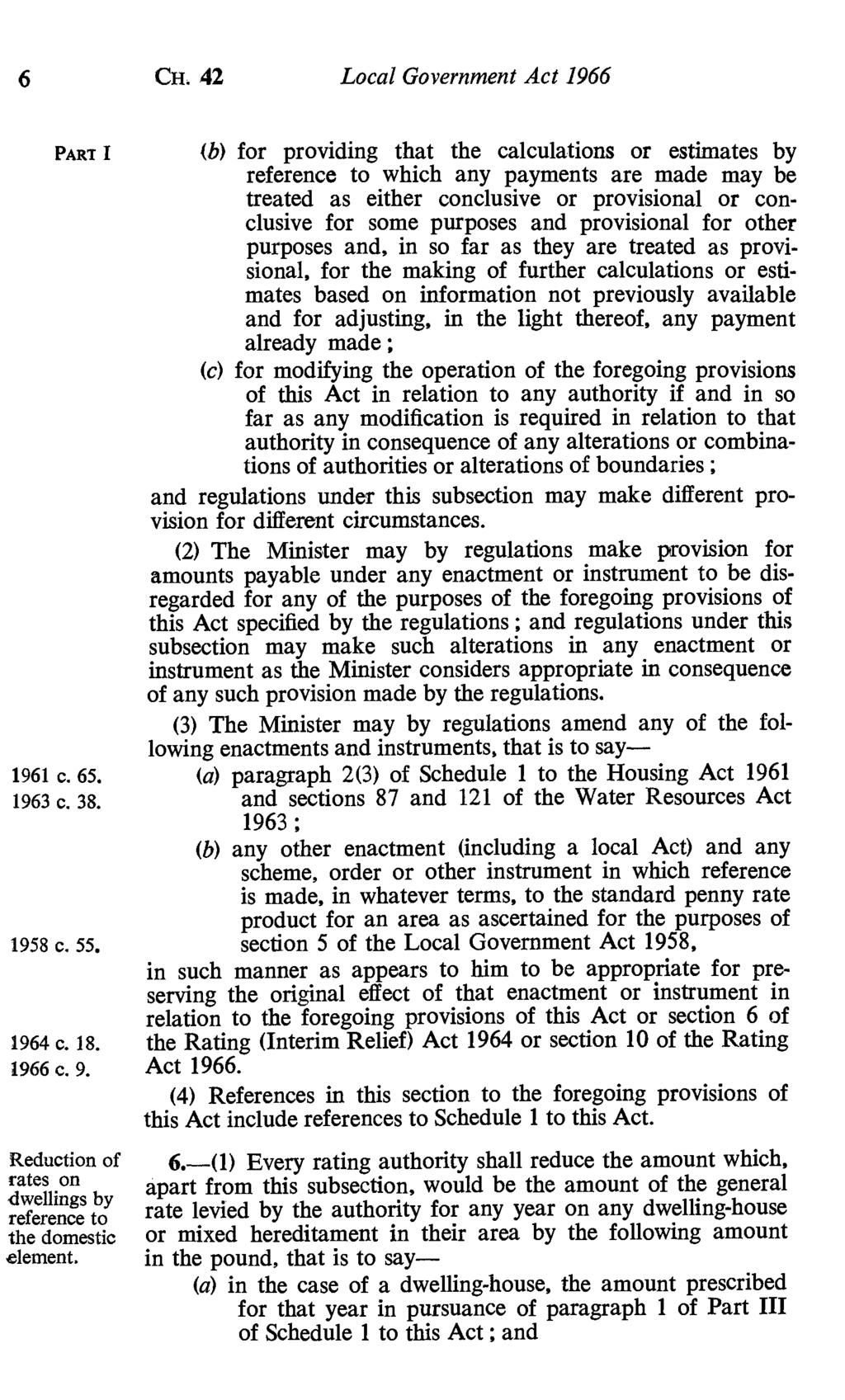 6 CH. 42 Local Government Act 1966 (b) for providing that the calculations or estimates by reference to which any payments are made may be treated as either conclusive or provisional or conclusive