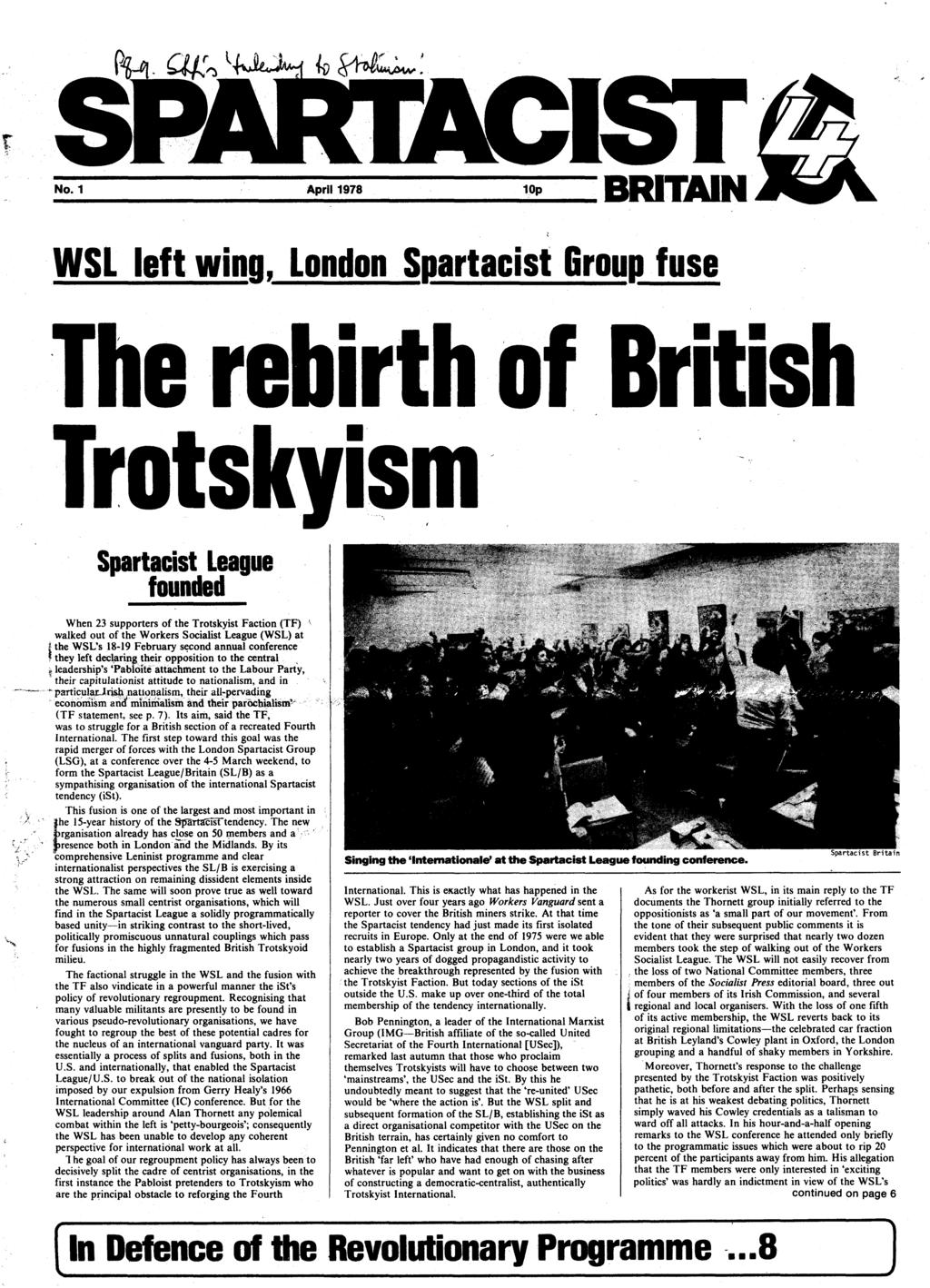 No.1 April 1978 10p BRITAIN WSL left wing, London S~artacist &rou~ fuse e re Ir ro s Spartacist League founded When 23 supporters of the Trotskyist Faction {TF} \ walked out of the Workers Socialist