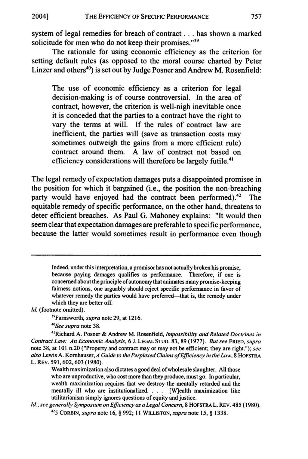 2004] THE EFFICIENCY OF SPECIFIC PERFORMANCE system of legal remedies for breach of contract... has shown a marked solicitude for men who do not keep their promises.