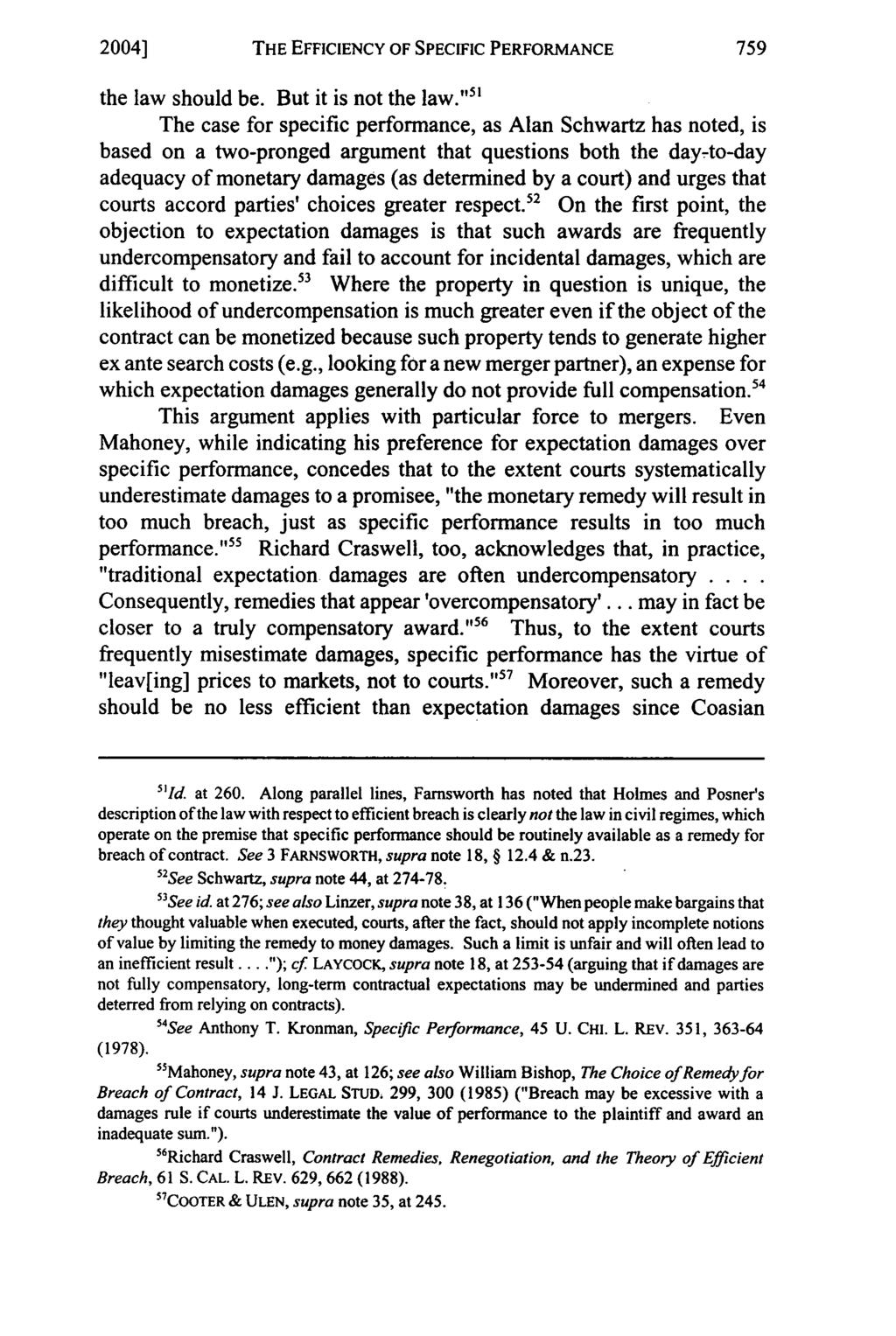 2004] THE EFFICIENCY OF SPECIFIC PERFORMANCE the law should be. But it is not the law.