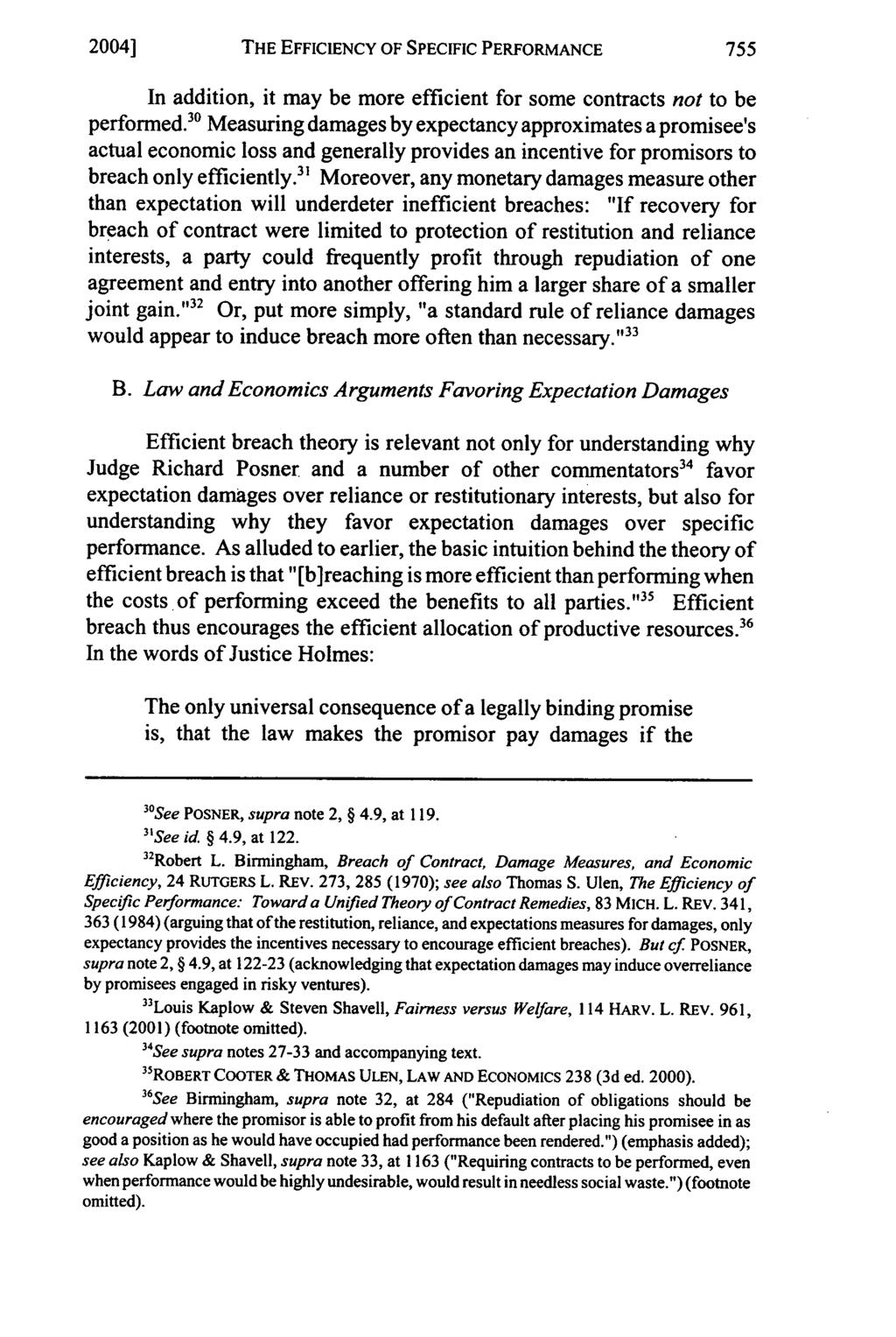 2004] THE EFFICIENCY OF SPECIFIC PERFORMANCE In addition, it may be more efficient for some contracts not to be performed.