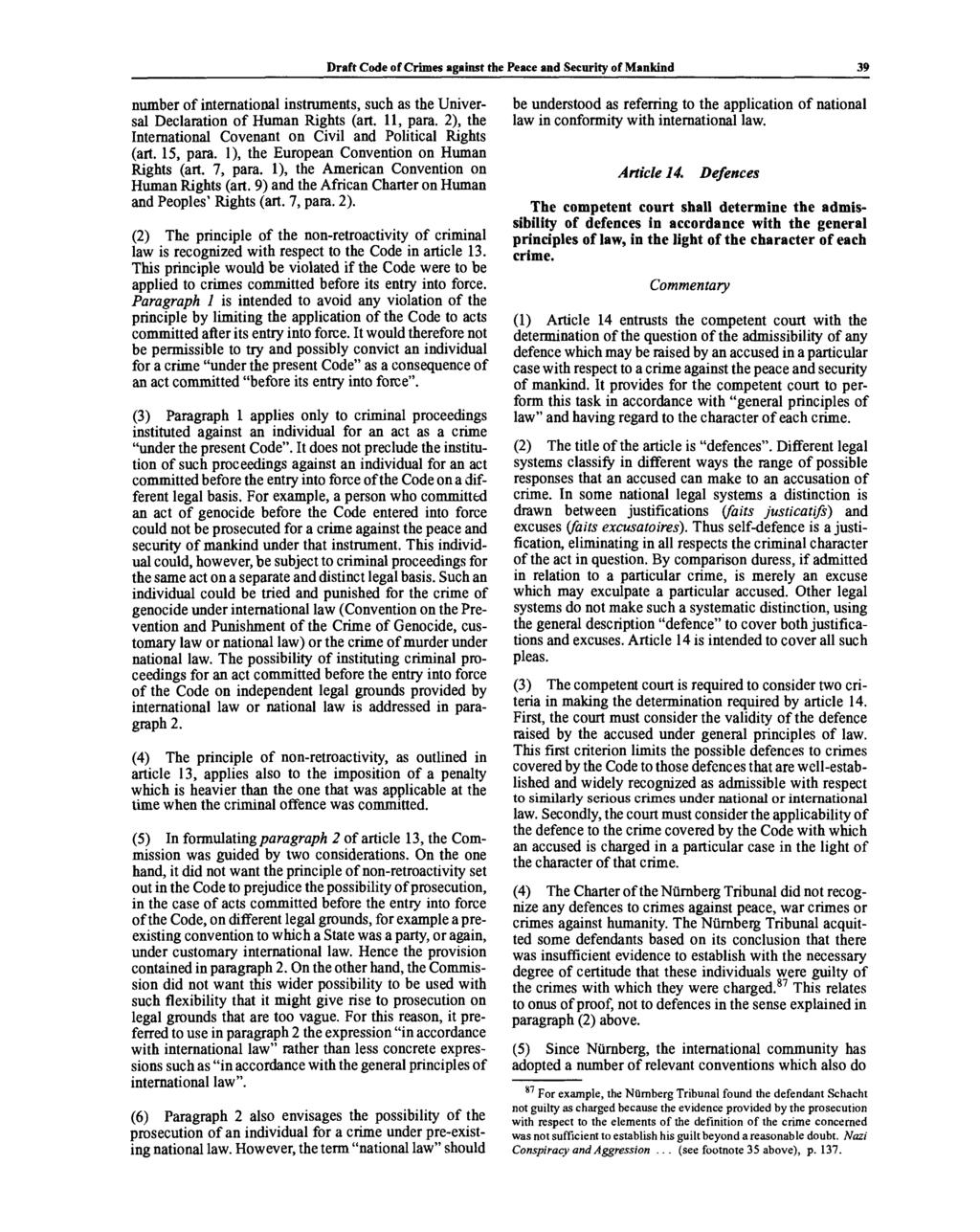 Draft Code of Crimes against the Peace and Security of Mankind 39 number of international instruments, such as the Universal Declaration of Human Rights (art. 11, para.