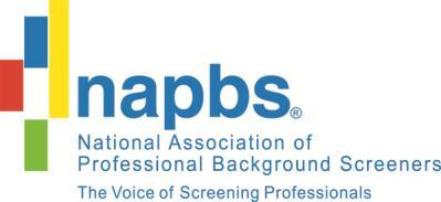 Original Approval: 6/03 Last Updated: 7/6/2017 National Association of Professional Background Screeners Member Code of Conduct and Member Procedures for Review of Member Conduct The NAPBS Member