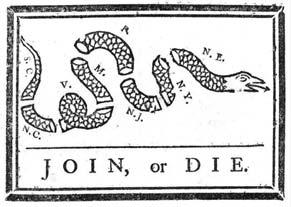AMERICAN REVOLUTION (1763-1783) French and Indian War Ben Franklin published this political cartoon calling American colonists to join together to fight the French.
