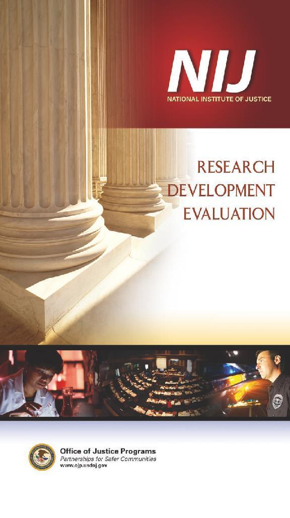 National Institute of Justice U.S. Department of Justice Research, development, testing, and evaluation science agency Mission: Strengthen Science.