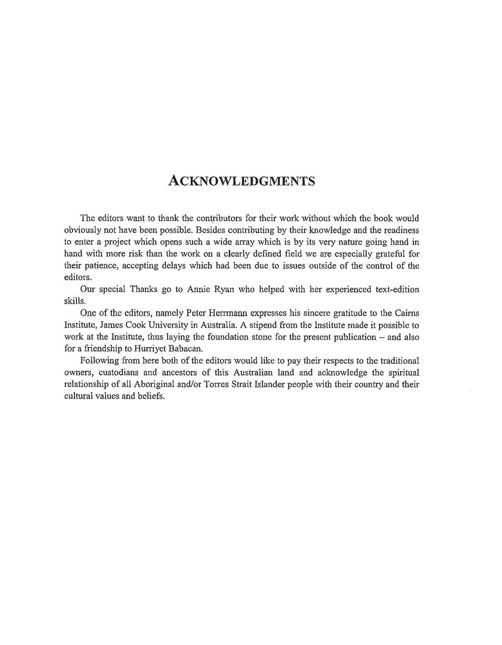 ACKNOWLEDGMENTS The editors want to thank the contributors for their work without which the book would obviously not have been possible.