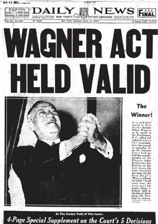 Wagner Act: A New Deal for Labor The Wagner Act reasserted the right of labor to engage in selforganization and to bargain collectively through
