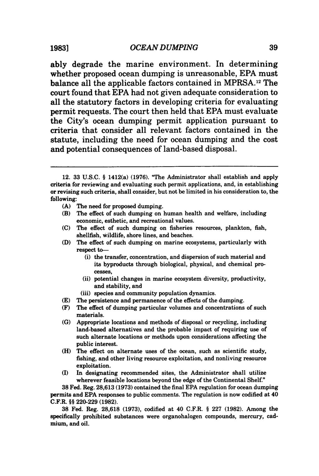 1983] OCEAN DUMPING ably degrade the marine environment. In determining whether proposed ocean dumping is unreasonable, EPA must balance all the applicable factors contained in MPRSA.