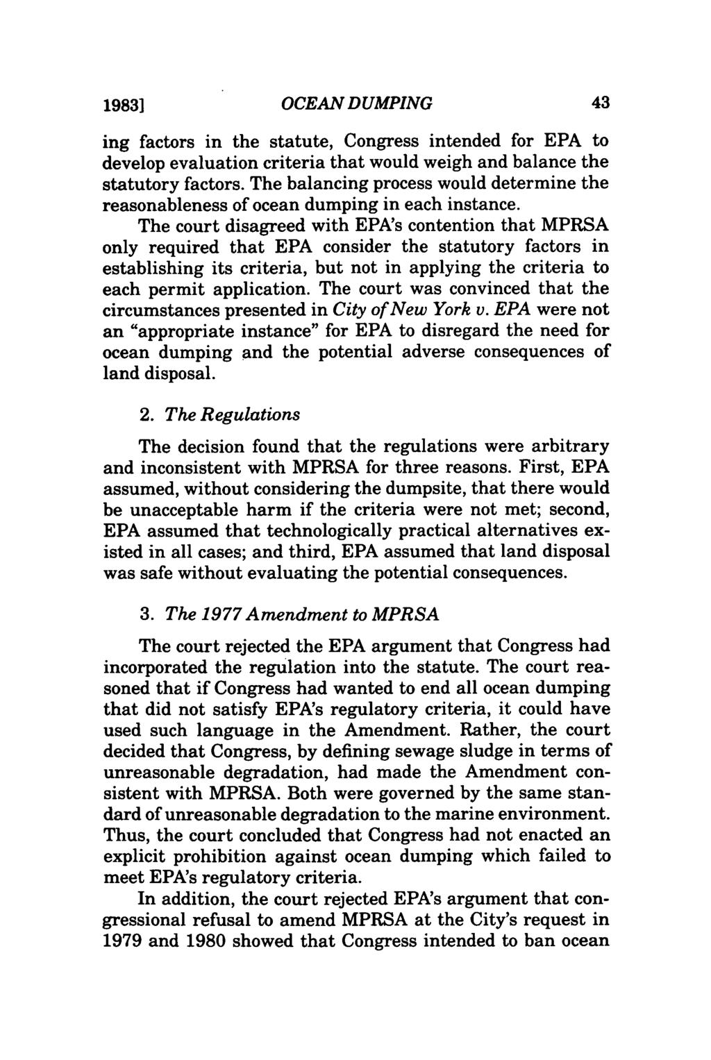 1983] OCEAN DUMPING ing factors in the statute, Congress intended for EPA to develop evaluation criteria that would weigh and balance the statutory factors.