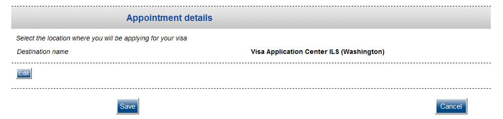 Appointment Details Destination name: please select Visa Application Center ILS (Washington) as shown in the sample below. Option to Edit Application 1.