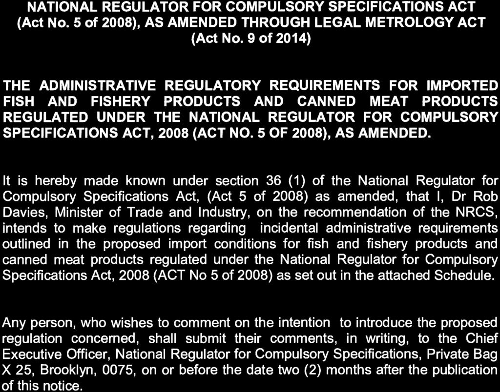 1120 National Regulator for Compulsory Specifications Act (5/2008), as amended through Legal Metrology Act (9/2014): The Administrative Regulatory Requirements for Imported Fish and Fishery Products