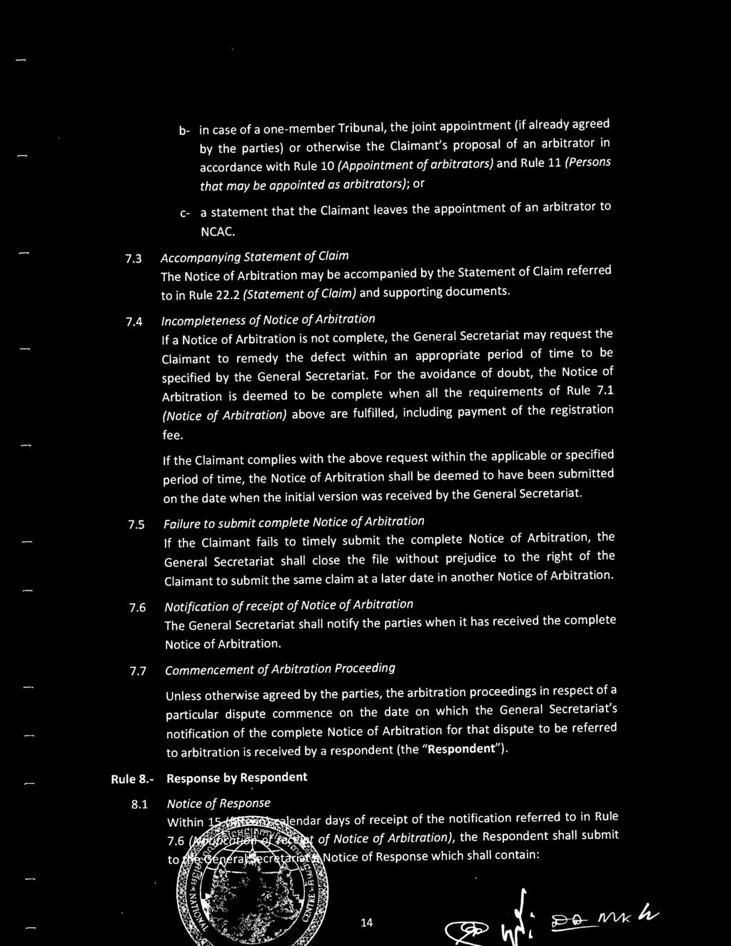 specified by the General Secretariat. For the avoidance of doubt, the Notice of Arbitration is deemed to be complete when all the requirements of Rule 7.