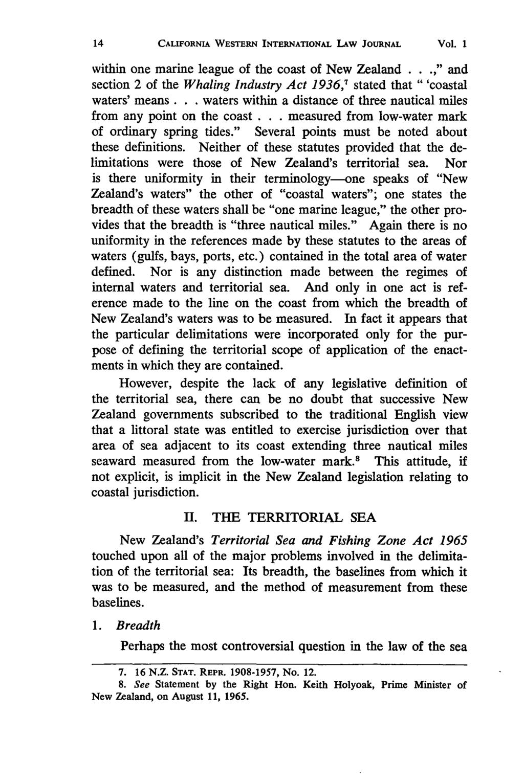 California Western International Law Journal, Vol. 1 [1970], No. 1, Art. 3 CALIFORNIA WESTERN INTERNATIONAL LAW JOURNAL Vol. I within one marine league of the coast of New Zealand.