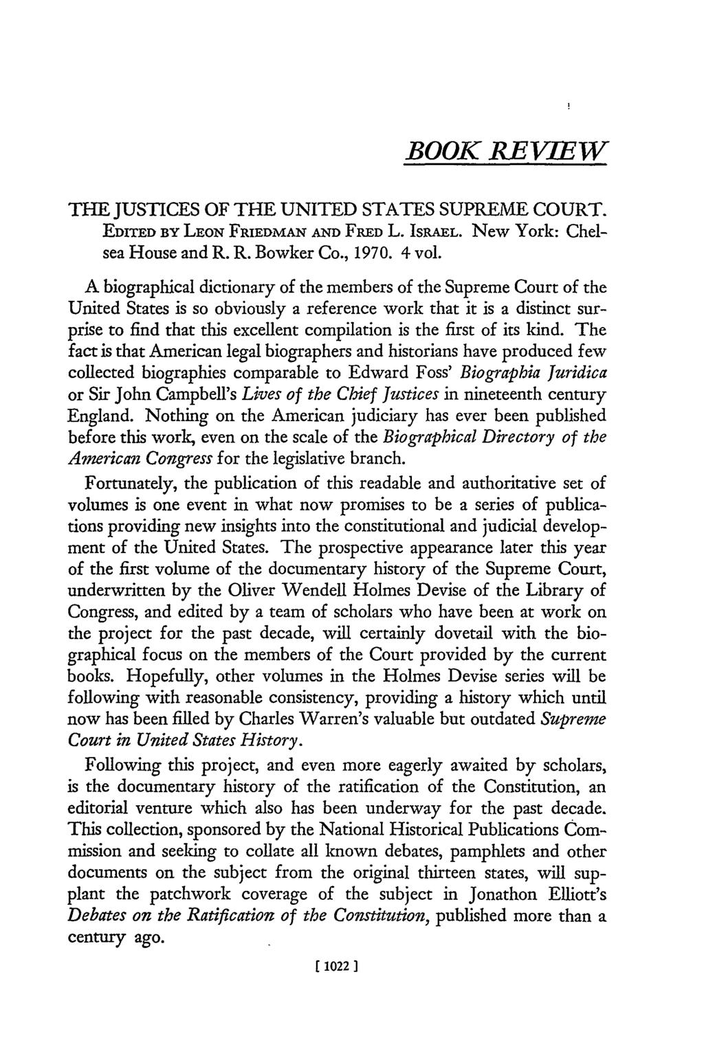 BOOK REVIEW THE JUSTICES OF THE UNITED STATES SUPREME COURT. EDITED BY LEON FRIEDMAN AND FRED L. ISRAEL. New York: Chelsea House and R. R. Bowker Co., 1970. 4 vol.
