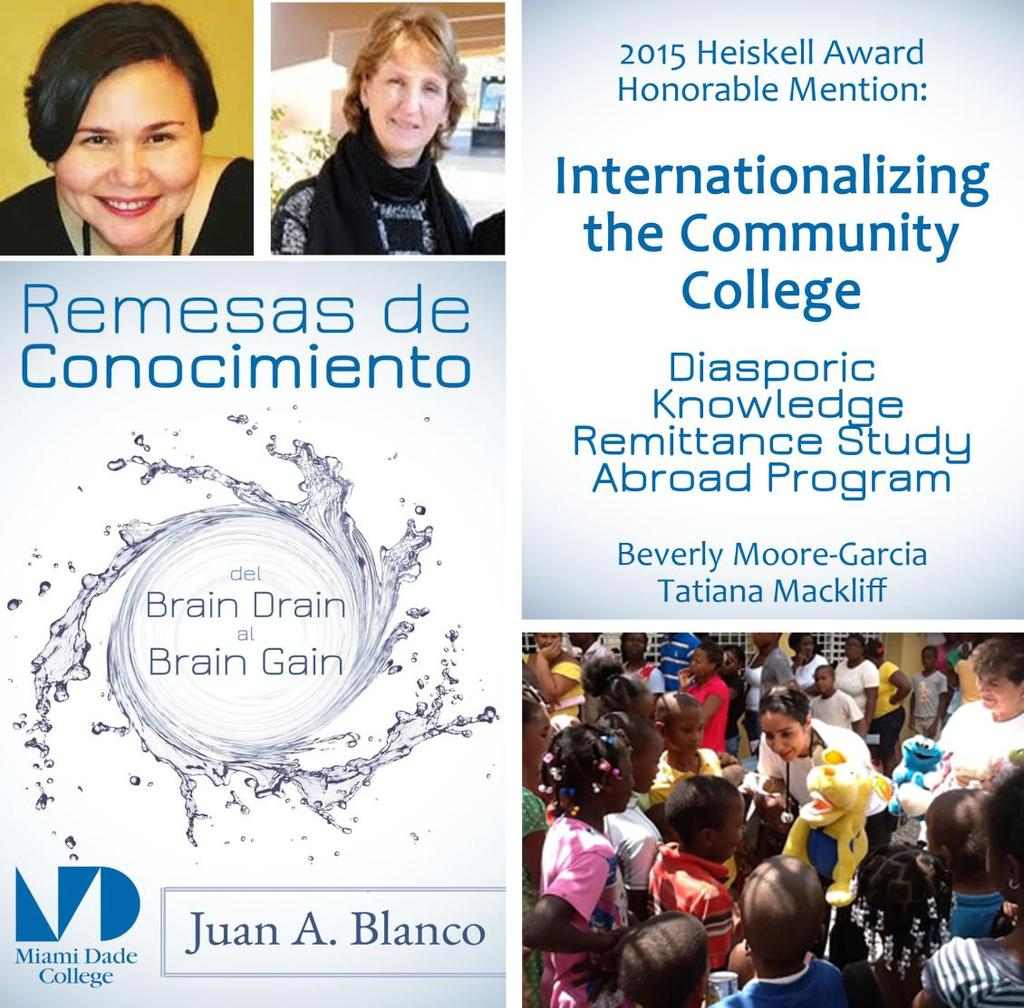 The International Institute of Education Andrew Heiskell 2015 Award Thanks to the initiative of MDC Associate Provost for Academic Affairs Beverly Moore- Garcia and the Executive Director for