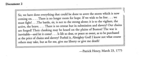 Patrick Henry (LG5) Read the excerpt from Patrick Henry s speech and then answer the following questions. 1. Why does Patrick Henry think war is inevitable? 2.