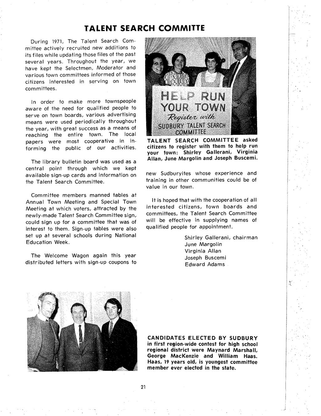 During 1971, The Talent Search Committee actively recruited new additions to its files while updating those files of the past several years.