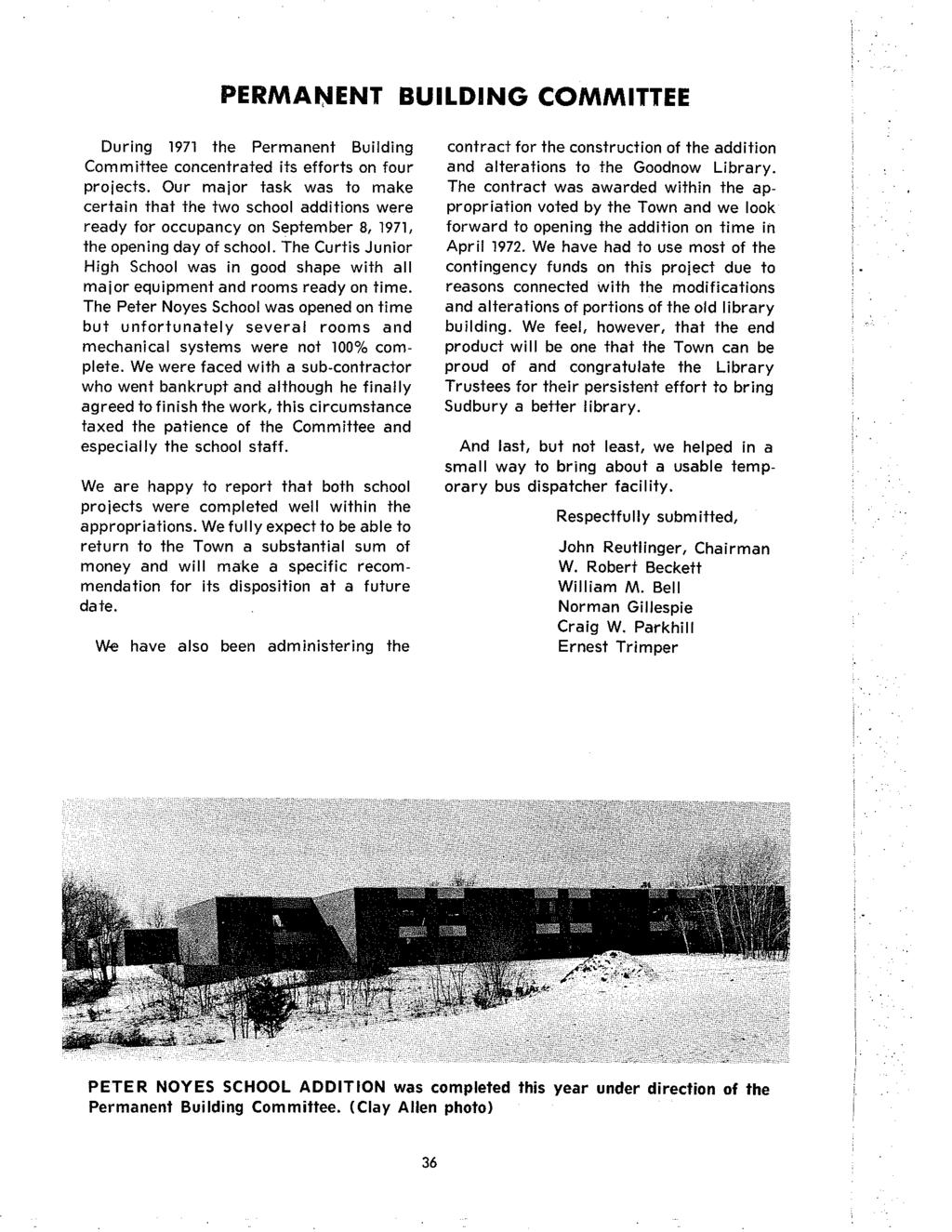 PERMA~ENT BUILDING COMMITTEE During 1971 the Permanent Building Committee concentrated its efforts on four projects.