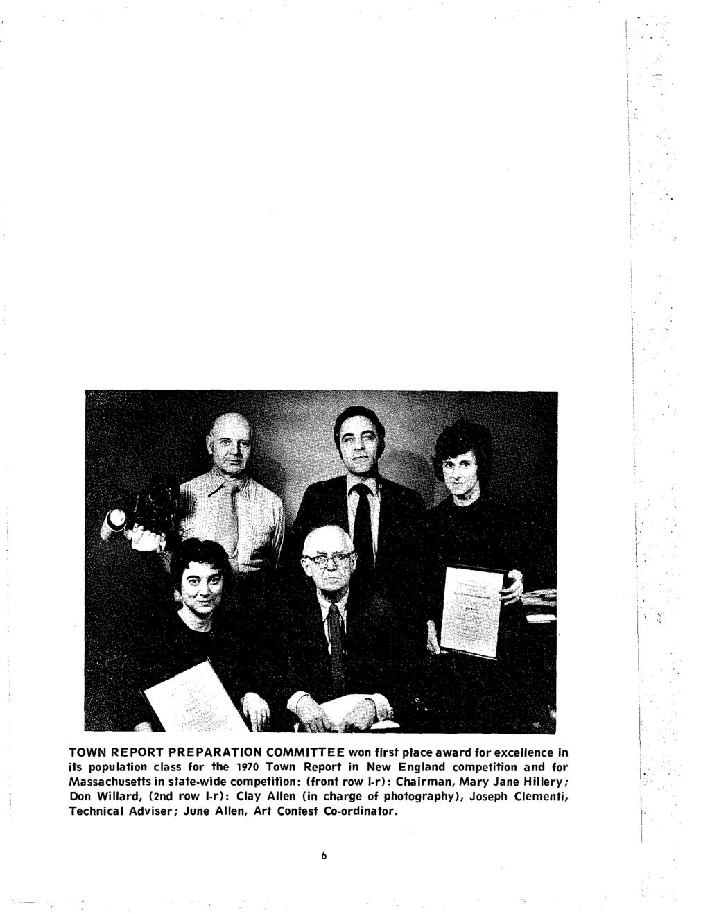 TOWN REPORT PREPARATION COMMITTEE won first place award for excellence in its population class for the 1970 Town Report in New England competition and for Massachusetts in state-wide