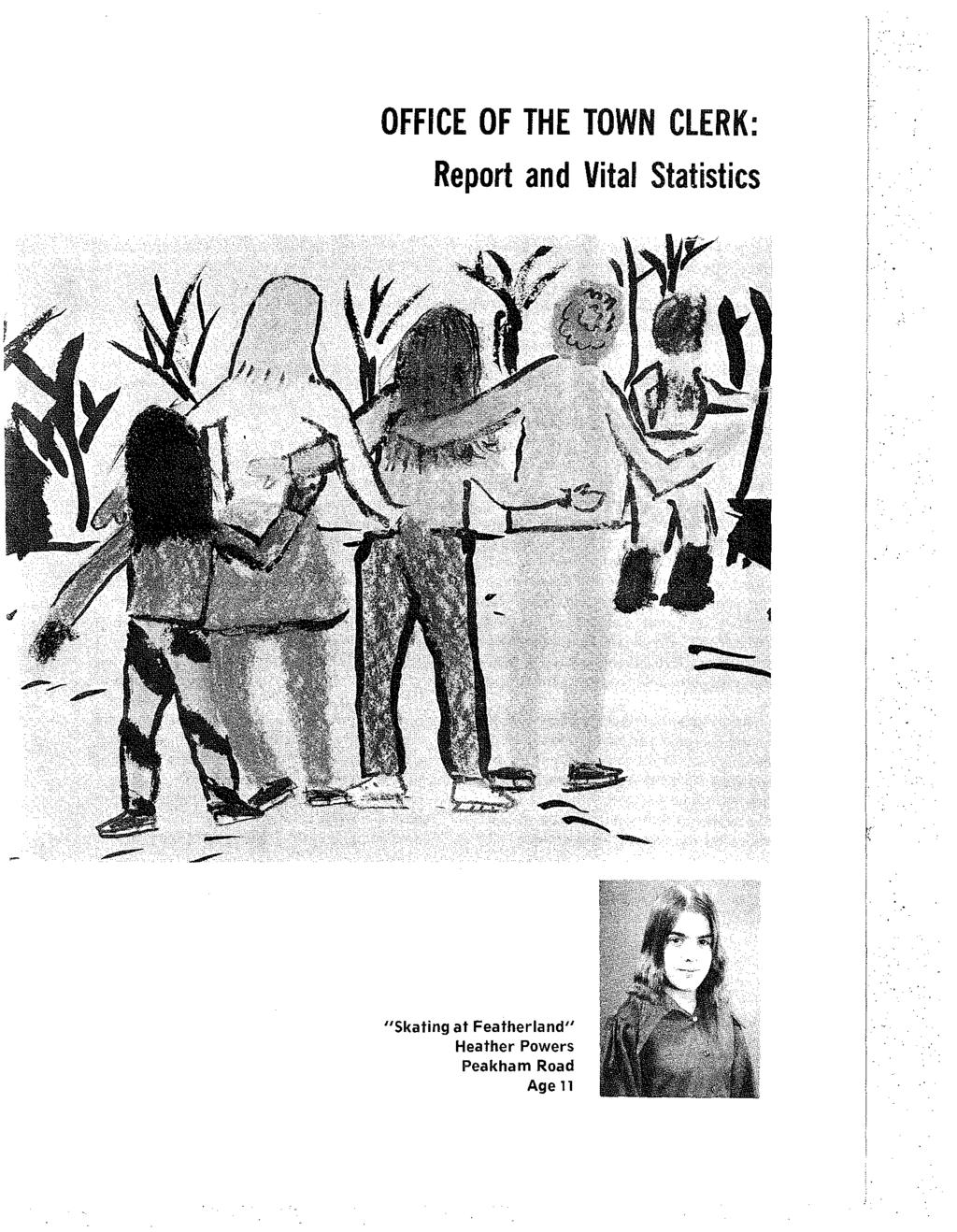 OFFICE OF THE TOWN ClERK: Report and Vital Statistics
