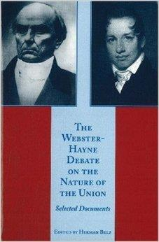 Our Federal Union The Webster Hayne Debate Debate over nullification and state s