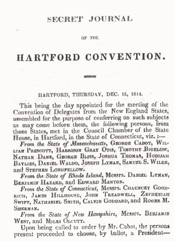 The Hartford Convention New England largely opposed the war Commerce affected Resented Madison s conduct