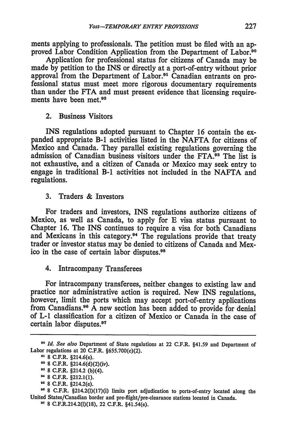 Yost: NAFTA--Temporary Entry Provisions--Immigration Dimensions Yost-TEMPORARY ENTRY PROVISIONS 227 ments applying to professionals.