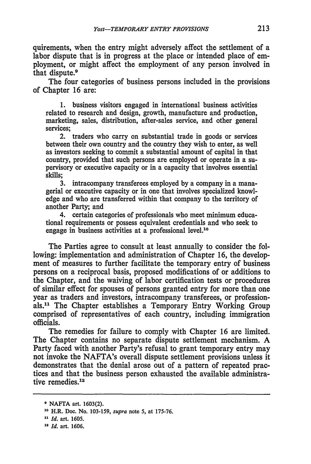 Yost: NAFTA--Temporary Entry Provisions--Immigration Dimensions Yost-TEMPORARY ENTRY PROVISIONS quirements, when the entry might adversely affect the settlement of a labor dispute that is in progress