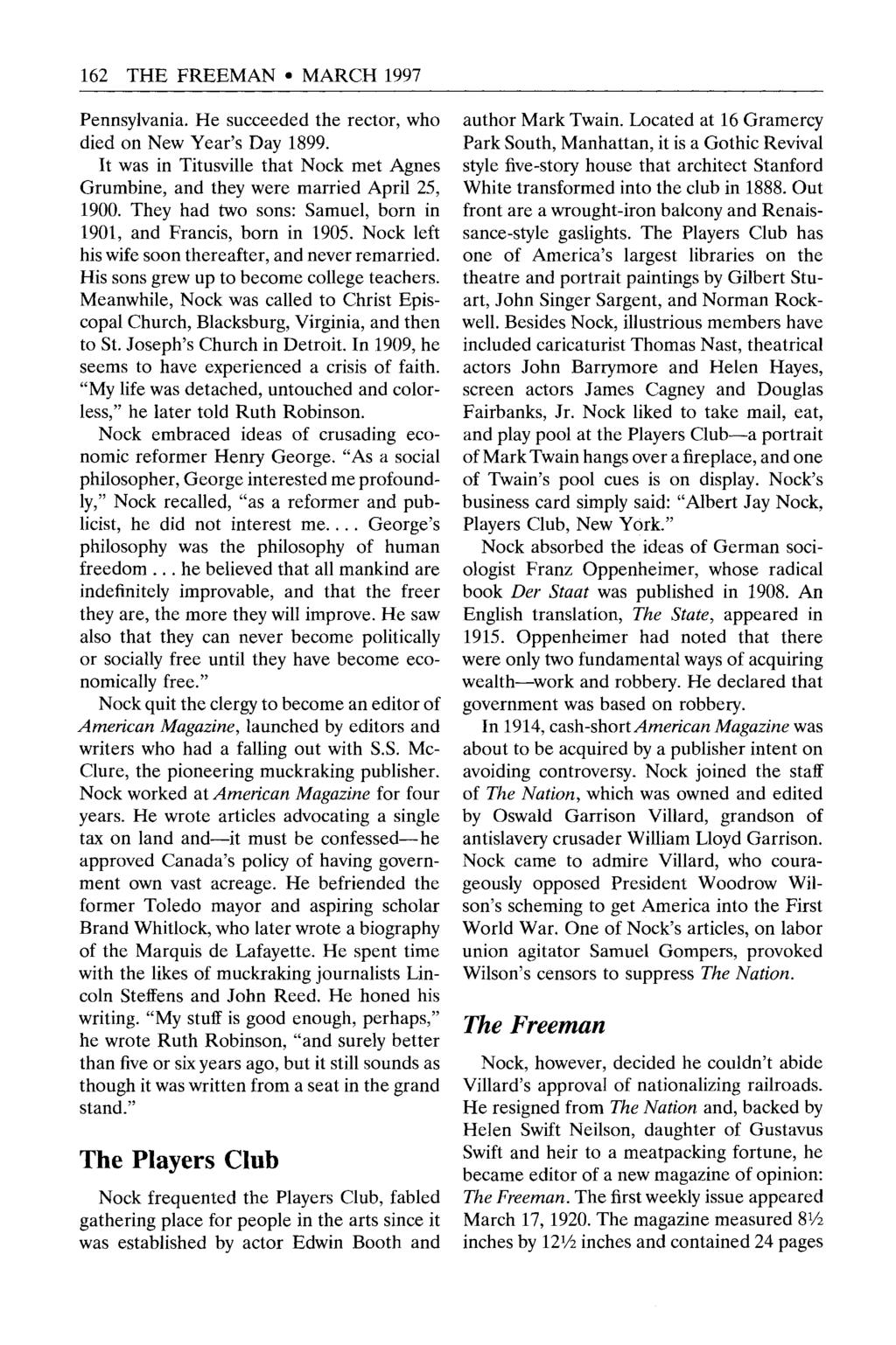 162 THE FREEMAN MARCH 1997 Pennsylvania. He succeeded the rector, who died on New Year's Day 1899. It was in Titusville that Nock met Agnes Grumbine, and they were married April 25, 1900.