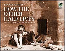 #19 Jacob Riis: How the Other Half Lives
