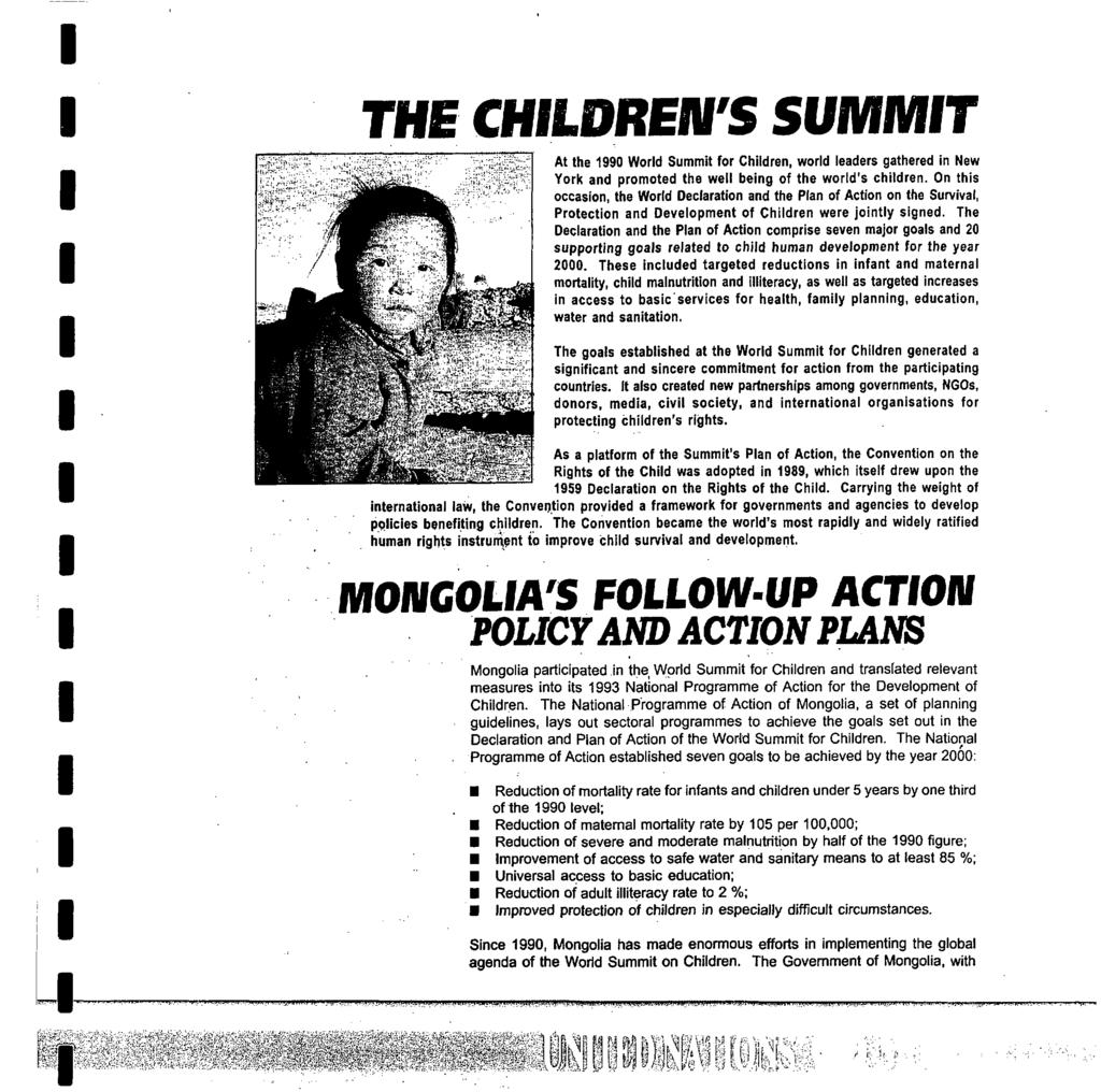 THE CHLDREN'S SUMMT At the 1990 World Summit for Children, world leaders gathered in New York and promoted the well being of the world's children.
