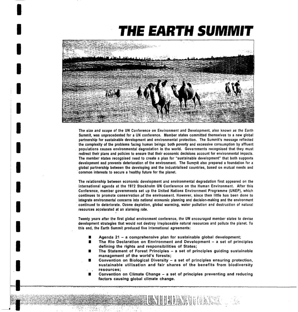 THE EARTH SUMMT f*x& f f\ --(, -H -<-t tjfvtv* ^^ U> The size and scope of the UN Conference on Environment and Development, also known as the Earth Summit, was unprecedented for a UN conference.