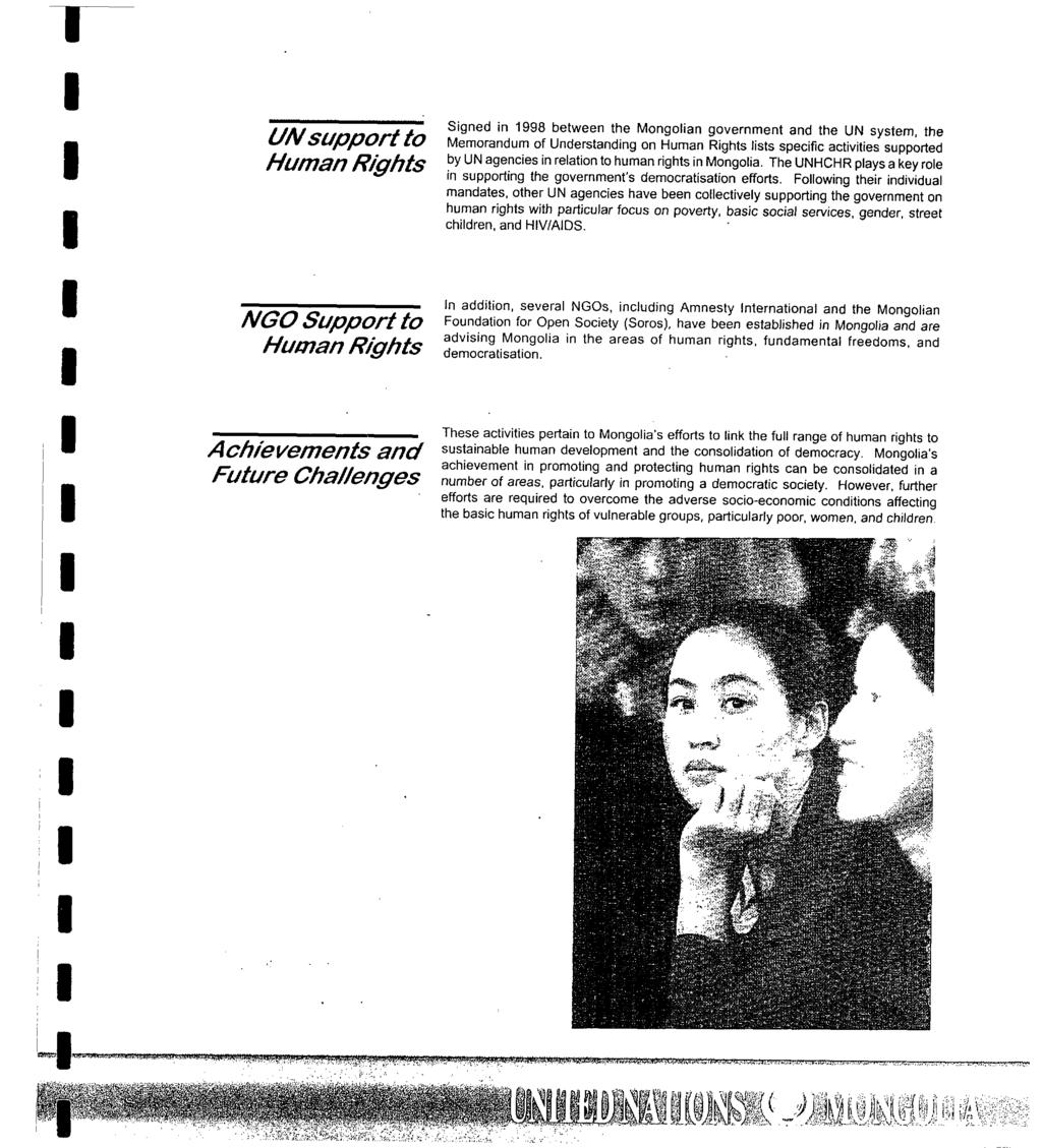 T UN support to Human Rights Signed in 1998 between the Mongolian government and the UN system, the Memorandum of Understanding on Human Rights lists specific activities supported by UN agencies in