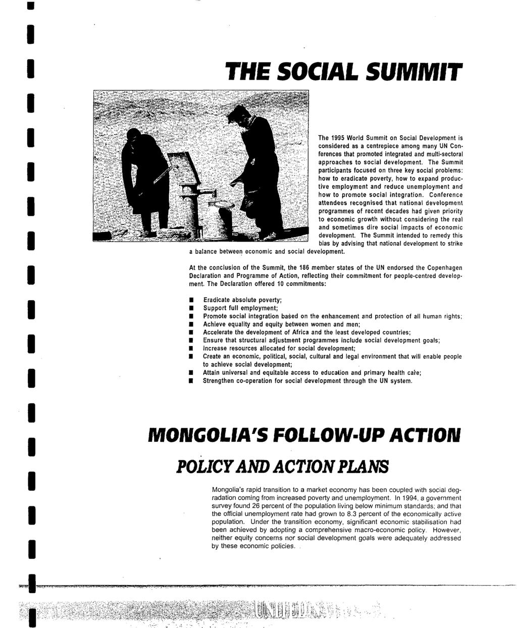 THE SOCAL SUMMT The 1995 World Summit on Social Development is considered as a centrepiece among many UN Conferences that promoted integrated and multi-sectoral approaches to social development.